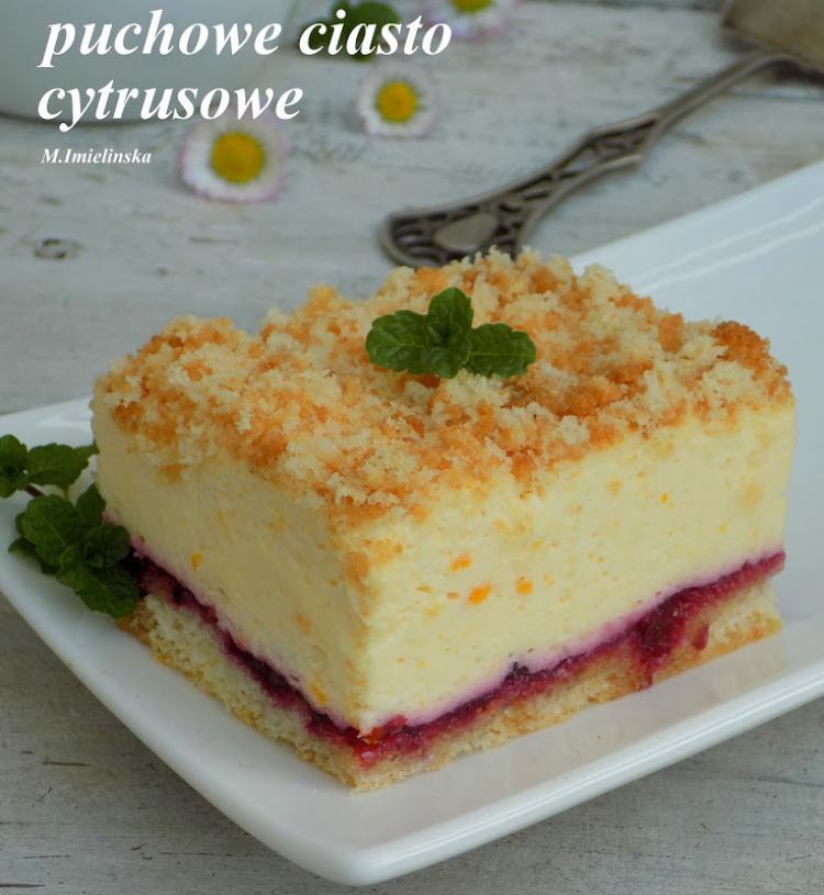 Puchowe Ciasto Cytrusowe Wpis Domowa Cukierenka Domowa Kuchnia